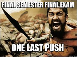 Memes About Final Exams - meme maker final semester final exam one last push