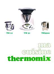 la cuisine du bonheur thermomix la cuisine du bonheur thermomix soskarte info