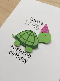 awesome birthday cards a turtley awesome birthday birthday card the cove co