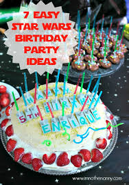 wars birthday party 7 easy wars birthday party ideas i m not the nanny