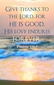 give thanks to the lord for he is his endures forever