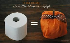 Things To Make At Home by Gallamore West No Sew Fabric Pumpkins With Cottonelle