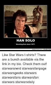 Solo Memes - 25 best memes about han solo shoot first han solo shoot first