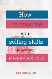 best 25 selling skills ideas on pinterest sales skills closing