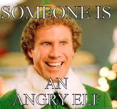 Angry Elf Meme - angry elf quickmeme