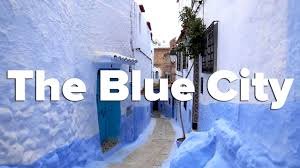 Morocco Blue City by The Blue City Of Chefchaouen Morocco Youtube