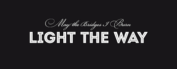 may the bridges i burn light the way vetements may the bridges we burn light our way meaning best bridge 2018