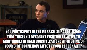 Astrology Meme - sheldon cooper meme sheldoncooper bigbangtheory tbbt www