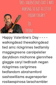 Walking Dead Valentine Meme - this valentines day i was hoping to get a little freaky deaky rom