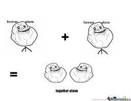 Together Alone Meme - together alone by supertex meme center