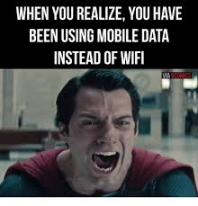 Mobile Meme - when you realize you have been using mobile data instead of wifi