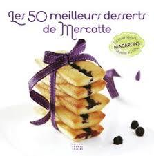 cuisine mercotte livre cuisine mercotte 100 images solution macarons par