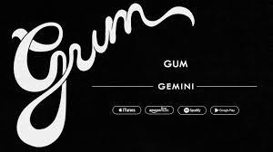 gum gemini official audio youtube