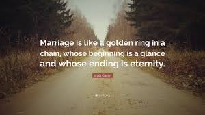 wedding quotes kahlil gibran khalil gibran quote marriage is like a golden ring in a chain