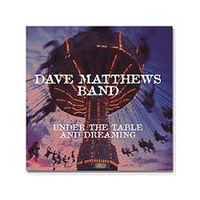 under the table and dreaming dmb under the table and dreaming dave matthews band