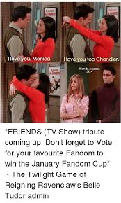 Friends Tv Show Memes - i love you monica i love you too chandler friends hqcaps 5x14
