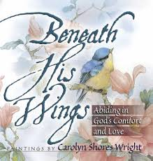 Hymns Of Comfort Beneath His Wings Abiding In God U0027s Comfort And Love Carolyn