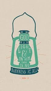 light in the darkness verse god is light in him there is no darkness at all 1 john 1 5