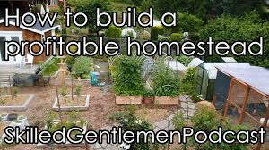building a profitable homestead skilled gentlemen podcast
