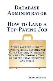 database administrator how to land a top paying job buy