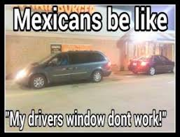 Mexican Racist Memes - racist mexican jokes one liners kappit