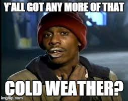 Christmas Eve Meme - it ll be 70 degrees on christmas eve imgflip