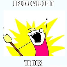 Upload Meme - upload all of it to box meme all the things 44051 page 8