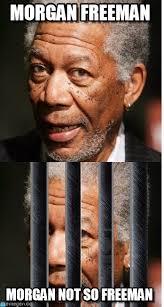 Morgan Freeman Memes - morgan freeman on memegen