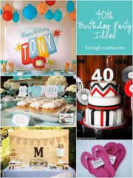 the birthday ideas 10 amazing 40th birthday party ideas for men and women