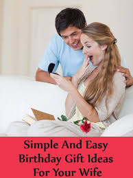 wife gift ideas 8 simple and easy birthday gift ideas for your wife best birthday
