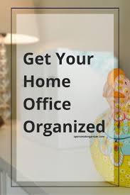Office Organizing Ideas Home Office Organization Ideas A Personal Organizer San Diego