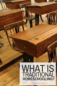 what is traditional style traditional homeschooling what is it and how does it work