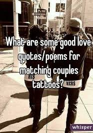are some good love quotes poems for matching couples tattoos