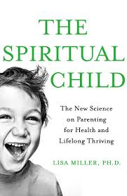 what does it mean to raise a spiritual child here u0026 now