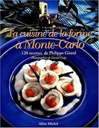 la cuisine de philippe la cuisine de la forme à monte carlo book by philippe girard