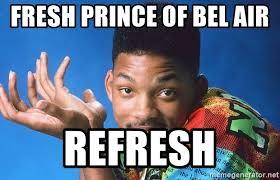 Bel Air Meme - fresh prince of bel air refresh fresh prince bel air meme