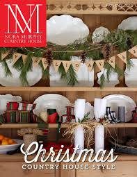 house style nora murphy country house holiday 2016 magazine by nora murphy