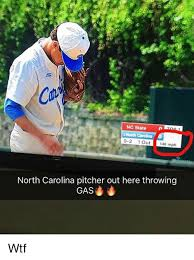 North Carolina Meme - nc state 0 2 1 out 148 mph north carolina pitcher out here throwing