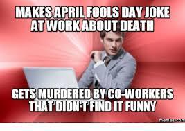 April Fools Day Meme - 25 best memes about april fools april fools memes