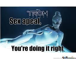 Sex Appeal Meme - tron legacy sex appeal by cubisttriangle12 meme center