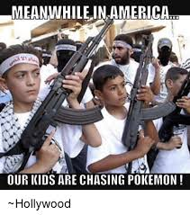 Meanwhile In America Meme - meanwhile in america our kids are chasing pokemon hollywood