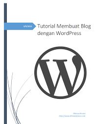 tutorial membuat wordpress lengkap pdf belajar wordpress tutorial wordpress pemula lengkap bahasa indonesia
