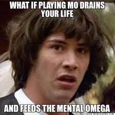 Meme Mo - mo meme thread image heavy mental omega 3 0 3 3 discussion