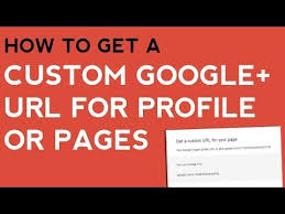 Google Plus Page Vanity Url How To Get A Custom Google Url Get A Shortened Google Plus Url