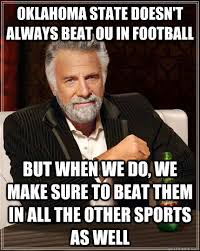 Oklahoma State Memes - oklahoma state doesn t always beat ou in football but when we do