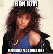 Bon Jovi Meme - duck face bon jovi memes quickmeme