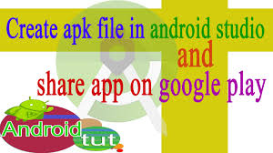 how to use apk files on android create apk file in android studio and app on play