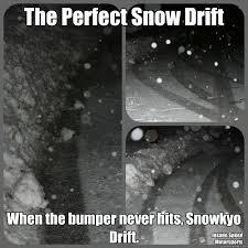 Drift Meme - snowkyo drift memes quickmeme