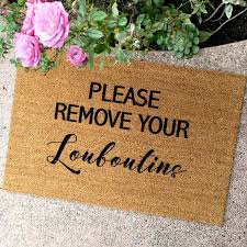 doormat funny the please remove your louboutins with script font