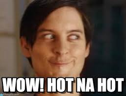 Wow Meme - wow hot na hot spiderman peter parker meme on memegen